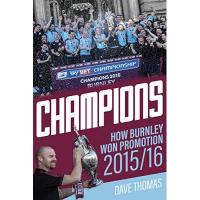 Burnley CHAMPIONS: The Story of Burnley's Instant Return to the Premier League