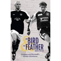 Dundee FC The Bird & The Feather: Caniggia and Ravanelli Dundee's Adventures