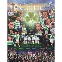 Celtic Glasgow The Celtic Story: The Will To Win