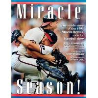 Atlanta Braves Miracle Season! the Inside Story of the 1991 Atlanta Braves' Race for Baseball Glory