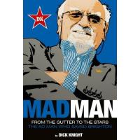 Brighton Mad Man: From the Goldstone to the Amex: the Man Who Saved Brighton