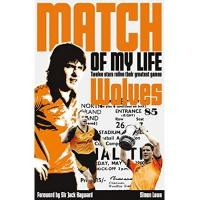 Brighton Match of My Life: Wolves, Twelve stars relive their greatest games: Molineux Legends Relive Their Favourite Games