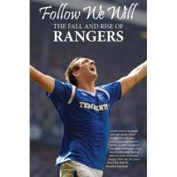 Glasgow Rangers Follow We Will: The Fall and Rise of Rangers