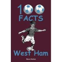 West Ham 100 Facts - West Ham