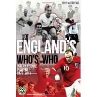Brighton England's Who's Who: One Hundred and Forty Years of English International Footballers 1872-2013