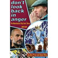 Angers Don't Look Back In Anger: The Manchester City Fans' Story