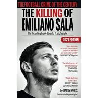 Nantes The Football Crime of the Century: The Killing of Emiliano Sala: The Bestselling Inside Story of a Tragic Transfer