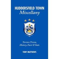 Huddersfield Huddersfield Town Miscellany: Terriers Trivia, History, Facts and Stats