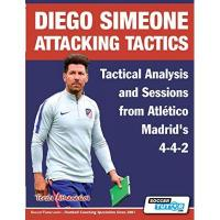 Atlético Madrid Diego Simeone Attacking Tactics - Tactical Analysis and Sessions from Atlético Madrid's 4-4-2 (Diego Simeone Tactics, Band 2)