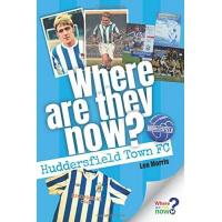 Huddersfield Where Are They Now? - Huddersfield Town FC