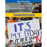 Tampa Bay Rays Tampa Bay Rays Fans Sudoku Puzzle Book: Intermediate Level