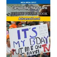 Tampa Bay Rays Tampa Bay Rays Fans Sudoku Puzzle Book: Advanced Level