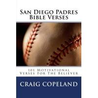 San Diego Padres San Diego Padres Bible Verses: 101 Motivational Verses For The Believer