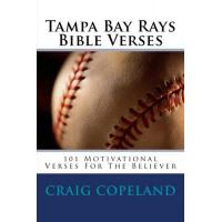 Tampa Bay Rays Tampa Bay Rays Bible Verses: 101 Motivational Verses For The Believer