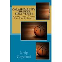 Oklahoma City Thunder Oklahoma City Thunder Bible Verses: Motivational Verses For The Believer (The Believer Series)