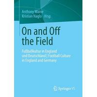 England On and Off the Field: Fußballkultur in England und Deutschland | Football Culture in England and Germany