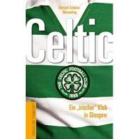 Celtic Glasgow Ein irischer Klub in Glasgow