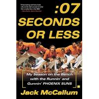 Phoenix Suns Seven Seconds or Less: My Season on the Bench with the Runnin' and Gunnin' Phoenix Suns (English Edition)