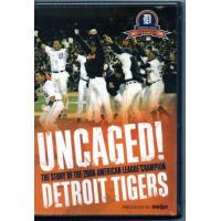 Detroit Tigers Uncaged! The Story of the 2006 American League Champion Detroit Tigers