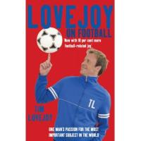 Wolverhampton Lovejoy on Football: One Man's Passion for The Most Important Subject in the World (English Edition)