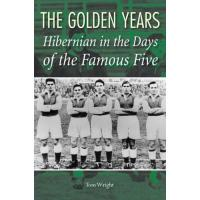 Hibernian FC Hibernian in the Days of the Famous Five (English Edition)