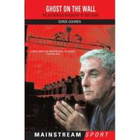 Southampton Ghost on the Wall: The Authorised Biography of Roy Evans (Mainstream Sport) (English Edition)