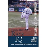 Tampa Bay Rays Tampa Bay Rays IQ: The Ultimate Test of True Fandom (English Edition)