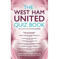 West Ham The West Ham United Quiz Book (English Edition)