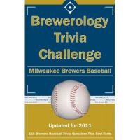 Milwaukee Brewers Brewerology Trivia Challenge: Milwaukee Brewers Baseball (English Edition)