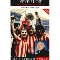 Southampton Into the Light: A Complete History of Sunderland Football Club (English Edition)