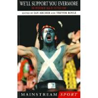 Brighton We'll Support You Evermore: The Impertinent Saga of Scottish Fitba' (Mainstream Sport) (English Edition)