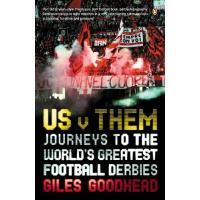 Hibernian FC Us v Them: Journeys to the World's Greatest Football Derbies (English Edition)