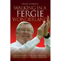 St. Mirren Walking in a Fergie Wonderland: The Biography of Sir Alex Ferguson, Britain's Greatest Football Manager (English Edition)