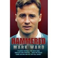 Dundee FC Hammered - I Played Football for West Ham, Man City and Everton… Then the Police Came Calling and My Life Fell Apart (English Edition)