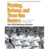 Baltimore Orioles Pitching, Defense, and Three-Run Homers: The 1970 Baltimore Orioles (Memorable Teams in Baseball History) (English Edition)
