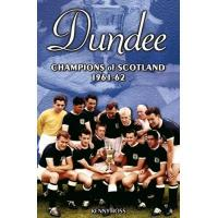 Dundee FC Dundee: Champions of Scotland 1961-62 (English Edition)
