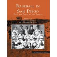 San Diego Padres Baseball in San Diego: From the Plaza to the Padres (Images of Baseball) (English Edition)