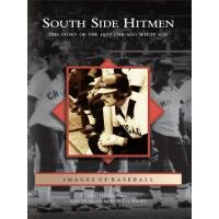 Chicago White Sox South Side Hitmen: The Story of the 1977 Chicago White Sox (Images of Baseball) (English Edition)