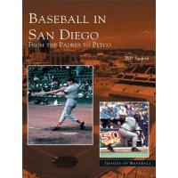 San Diego Padres Baseball in San Diego: From the Padres to Petco (Images of Baseball) (English Edition)