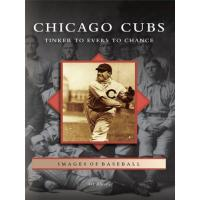 Chicago Cubs Chicago Cubs: Tinker to Evers to Chance (Images of Baseball) (English Edition)