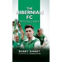 Hibernian FC The Hibernian FC Miscellany (English Edition)