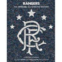 Glasgow Rangers Rangers: The Official Illustrated History: A Visual Celebration of 140 Glorious Years (Rangers Fc) (English Edition)