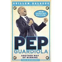 Man. City Pep Guardiola: Another Way of Winning: The Biography (English Edition)