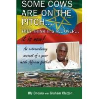 Huddersfield There's some cows on the pitch, they think it's all over...it is now! An extraordinary account of a year inside African football. (English Edition)