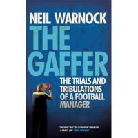 Crystal Palace The Gaffer: The Trials and Tribulations of a Football Manager (English Edition)
