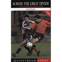 Wolverhampton Across The Great Divide: A History of Professional Football in Dundee (English Edition)