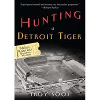 Detroit Tigers Hunting a Detroit Tiger: A Mickey Rawlings Baseball Mystery (A Mickey Rawlings Mystery Book 4) (English Edition)
