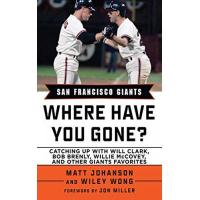 San Francisco Giants San Francisco Giants: Where Have You Gone? (English Edition)
