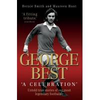 Hibernian FC George Best - A Celebration: Untold True Stories of Our Most Legendary Footballer (English Edition)