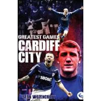 Cardiff City Cardiff City Greatest Games: The Bluebirds' Fifty Finest Matches (English Edition)